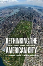 Rethinking the American City: An International Dialogue by Miles Orvell