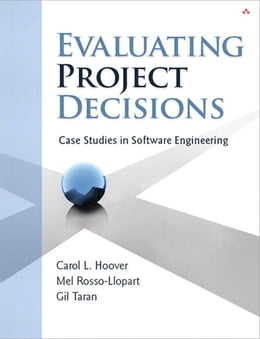 Book Evaluating Project Decisions: Case Studies in Software Engineering by Carol L. Hoover