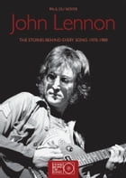 John Lennon: The Stories BehindEvery Song 1970-1980 by Paul Du Noyer