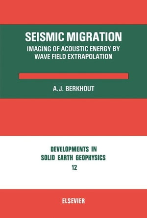 Seismic Migration: Imaging of Acoustic Energy by Wave Field Extrapolation