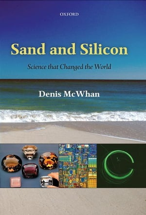 Sand and Silicon Science that Changed the World