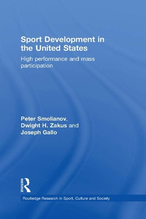 Sport Development in the United States High Performance and Mass Participation