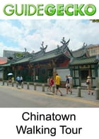 Chinatown Walking Tour by GuideGecko
