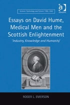 Essays on David Hume, Medical Men and the Scottish Enlightenment: 'Industry, Knowledge and Humanity'