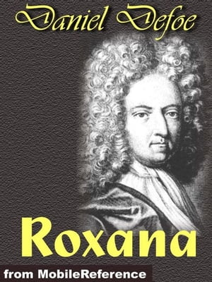 Roxana: The Fortunate Mistress (Mobi Classics)