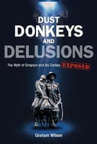 Dust Donkeys and Delusions by Graham Wilson