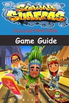 Subway Surfers Illustrated Game Guide by Wizzy Wig