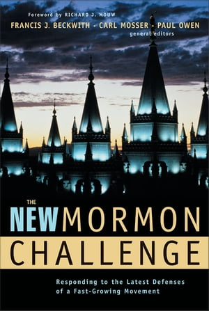The New Mormon Challenge Responding to the Latest Defenses of a Fast-Growing Movement