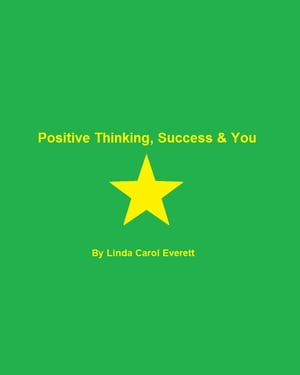 Positive Thinking, Success & You