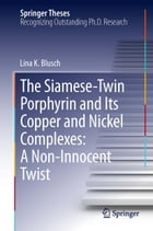 The Siamese-Twin Porphyrin and Its Copper and Nickel Complexes: A Non-Innocent Twist by Lina K. Blusch