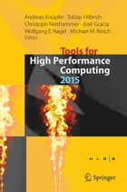 Tools for High Performance Computing 2015: Proceedings of the 9th International Workshop on Parallel Tools for High Performance Computing, Sept by Tobias Hilbrich