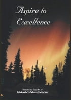 Aspire To Excellence by Maboubé Maher-Hielscher