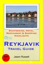Reykjavik, Iceland Travel Guide - Sightseeing, Hotel, Restaurant & Shopping Highlights (Illustrated) by Jason Russell