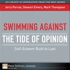 Swimming Against the Tide of Opinion: Self-Esteem Built to Last by Jerry Porras