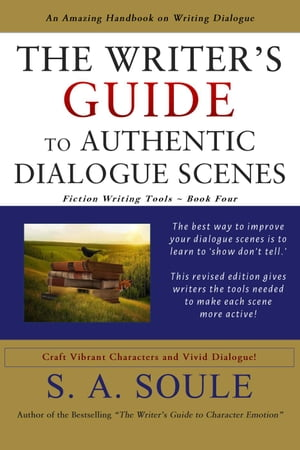 The Writer's Guide to Authentic Dialogue Scenes Fiction Writing Tools,  #4