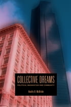 Collective Dreams: Political Imagination and Community by Keally D. McBride