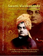 Swami Vivekananda: The Charm of His Personality and Message by Swami Atmashraddhananda