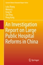 An Investigation Report on Large Public Hospital Reforms in China