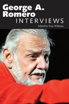 George A. Romero: Interviews by Tony Williams