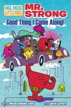 Mr. Strong: Good Thing I Came Along!, Vol.