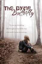 The Dying Butterfly by D.L Fletcher