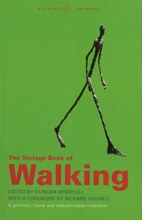 The Vintage Book Of Walking