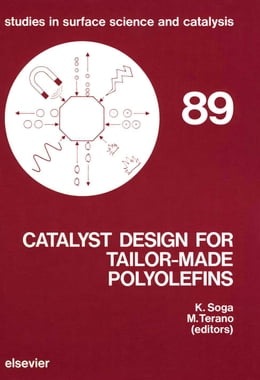 Book Catalyst Design for Tailor-Made Polyolefins by Terano, M.