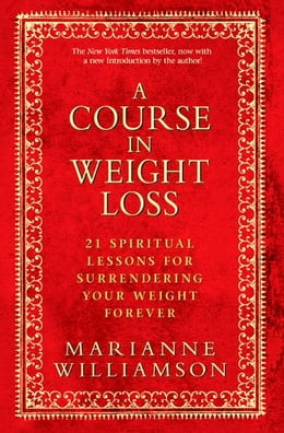 Book A Course In Weight Loss by Marianne Williamson