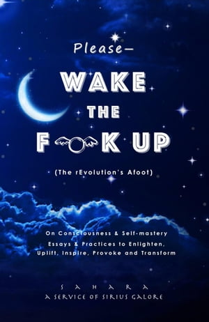 Please—Wake the Flock Up (The rEvolution's Afoot) by Sahara Devi