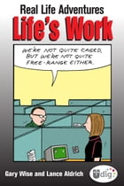 Real Life Adventures: Life's Work