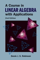 A Course in Linear Algebra with Applications by Derek J S Robinson