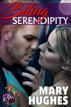 Biting Serendipity: April Fools For Love by Mary Hughes