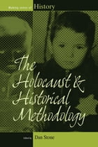 The Holocaust and Historical Methodology by Dan Stone