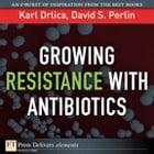 Growing Resistance with Antibiotics by Karl S. Drlica