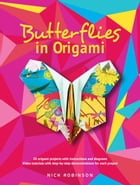 Butterflies in Origami by Nick Robinson