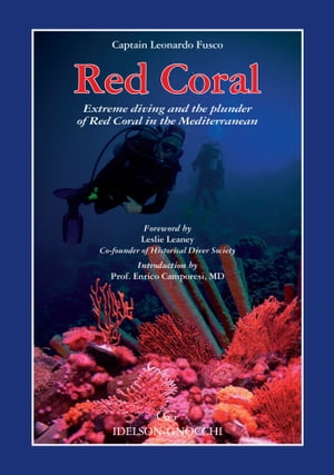 Red Coral Extreme Diving and the Plunder of Red Coral in the Mediterranean