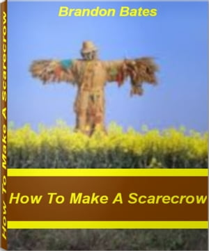How To Make A Scarecrow An Instant Reference To How To Make A Scarecrow Hat,  Making A Scarecrow And Scarecrow Ideas