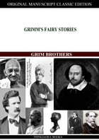 Grimm's Fairy Stories by Jacob Grimm and Wilhelm Grimm