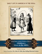 Jump Ropes, Jacks, and Endless Chores: Children's Lives in the 1800s by Matthew Strange