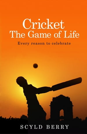 Cricket: The Game of Life Every reason to celebrate