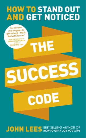 The Success Code How to Stand Out and Get Noticed