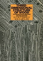 Three-dimensional structure of wood: An Ultrastructural Approach by B. Butterfield