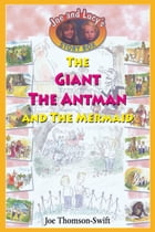 The Giant, the Antman and The Mermaid by Joe Thomson-Swift