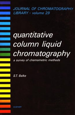 Book Quantitative Column Liquid Chromatography: A Survey of Chemometric Methods by Balke, S.T.