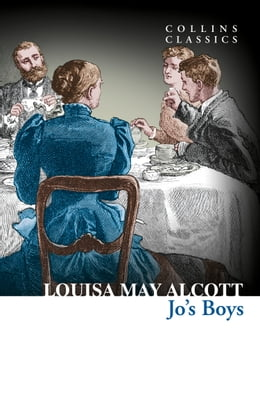 Book Jo's Boys (Collins Classics) by Louisa May Alcott