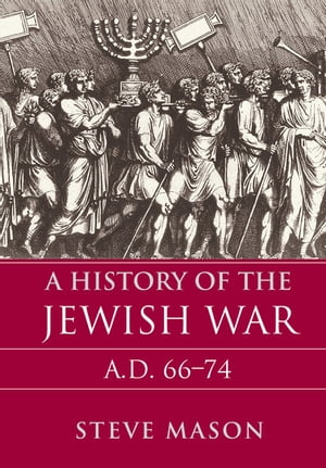 A History of the Jewish War AD 66?74