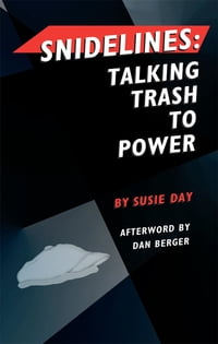 Snidelines: Talking Trash to Power