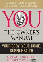 Your Body, Your Home: Super Health by Michael F. Roizen