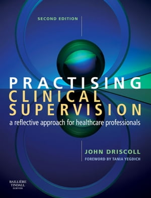 Practising Clinical Supervision A Reflective Approach for Healthcare Professionals