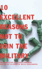 10 Excellent Reasons Not to Join the Military by Elizabeth Weill-greenberg